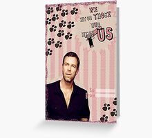 My Teenwolfed Valentine [We Hit On Those Who Hit On Us] Greeting Card