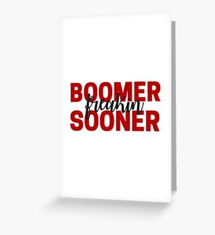 Boomer Freakin Sooner Greeting Card
