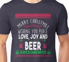Merry Christmas - wishing you peace love joy and beer Unisex T-Shirt