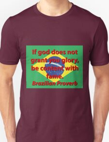 If God Does Not Grant - Brazilian Proverb Unisex T-Shirt