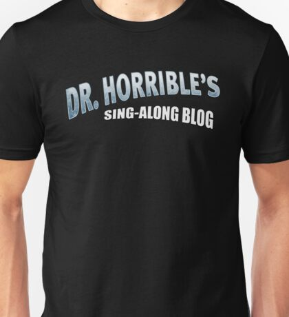 Dr. Horrible's Sing-Along Blog Unisex T-Shirt