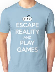 Escape Reality Gaming Quote Unisex T-Shirt