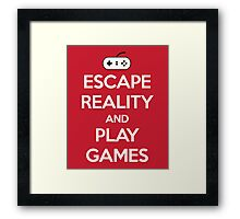 Escape Reality Gaming Quote Framed Print