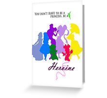 Be a Heroine! Greeting Card