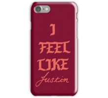 I feel like Justin iPhone Case/Skin