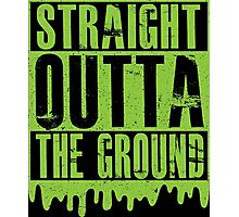 Straight outta the ground Photographic Print