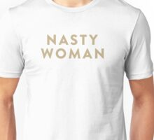 Such A Nasty Woman Unisex T-Shirt