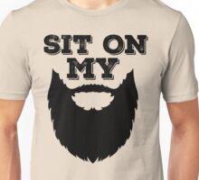 Sit On My Beard Unisex T-Shirt