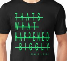 Thats What Happened Biggly by Donald J Duck Unisex T-Shirt
