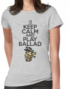 Keep calm and play ballad Womens Fitted T-Shirt