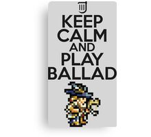 Keep calm and play ballad Canvas Print