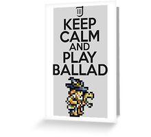 Keep calm and play ballad Greeting Card