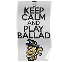 Keep calm and play ballad Poster