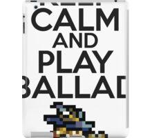 Keep calm and play ballad iPad Case/Skin
