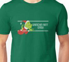 Grinchin' Ain't Easy Unisex T-Shirt