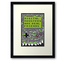 Digital Monsters Are Real Friends! Framed Print