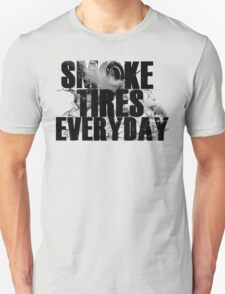 Smoke Tires Everyday T-Shirt