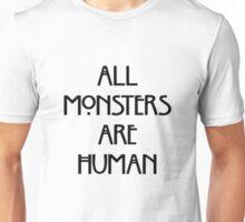 all monster are human american horror story murder house Unisex T-Shirt