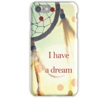 I have a dream iPhone Case/Skin