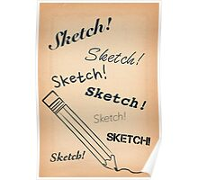 Sketch! Sketch! Sketch! Poster
