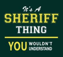 It's A SHERIFF thing, you wouldn't understand !! by satro
