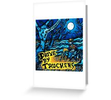 DRIVE BY TRUCKERS TOURS 10 Greeting Card