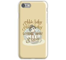 Gobble Baby Gobble Baby  iPhone Case/Skin