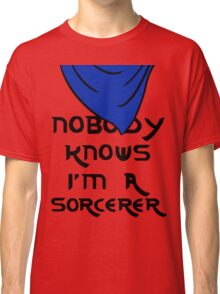 Nobody knows I'm a sorcerer - 2 Classic T-Shirt