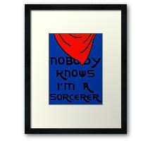 Nobody knows I'm a sorcerer - 1 Framed Print
