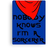Nobody knows I'm a sorcerer - 1 Canvas Print