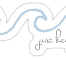 Just Keep Swimming Wave in Cursive  Sticker