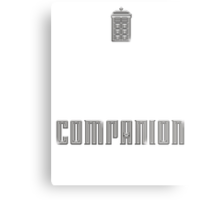 I'm Not a Princess, I'm a Companion | Doctor Who Metal Print