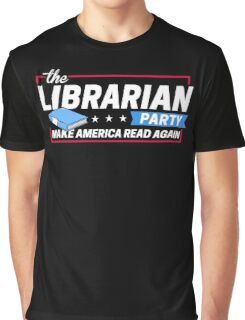 Librarian Party: Make America Read Again Graphic T-Shirt