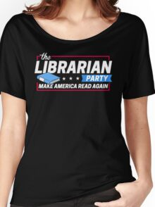Librarian Party: Make America Read Again Women's Relaxed Fit T-Shirt