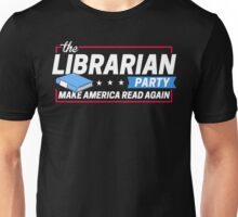 Librarian Party: Make America Read Again Unisex T-Shirt