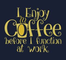 Coffee + Morning = Function by ezcreative