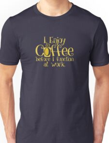 Coffee + Morning = Function Unisex T-Shirt