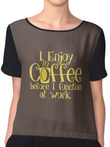 Coffee + Morning = Function Chiffon Top