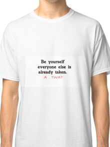 Just Be Yourself Classic T-Shirt