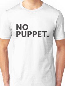 No Puppet Unisex T-Shirt