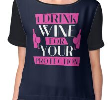 I drink wine for your protection Chiffon Top