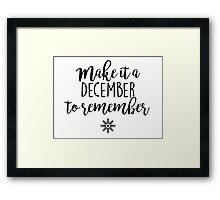 Make it a December to remember Framed Print