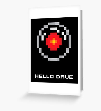 HAL 9000 PIXEL - HELLO DAVE Greeting Card