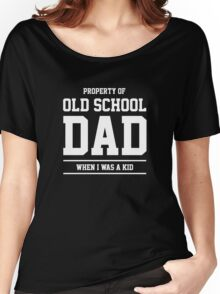 Property of Old School Dad Women's Relaxed Fit T-Shirt