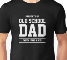 Property of Old School Dad Unisex T-Shirt