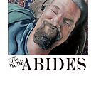 The Dude Abides by Tom Roderick