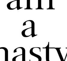 I am a Nasty Woman Sticker