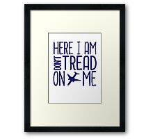 HERE I AM DON'T TREAD ON ME Framed Print