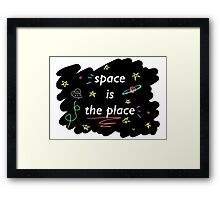 Space is the Place Framed Print