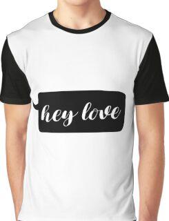 Hey love! Graphic T-Shirt